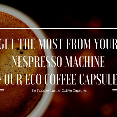 Tips & Tricks for getting the most from your Nespresso machine & our Compostable & Biodegradable Capsules