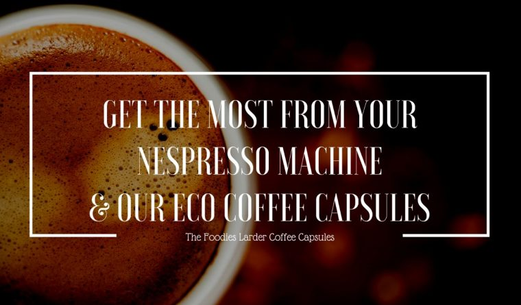 TIPS & TRICKS FOR CLEANING YOUR NESPRESSO MACHINE & USING OUR BIODEGRADABLE COFFEE CAPSULES 2